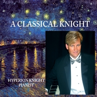 Hyperion Knight, Pianist, A Classical Knight