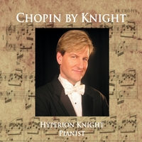 Chopin by Knight, Hyperion Knight, Pianist